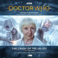 Doctor Who The Early Adventures 5.4: The Crash of the UK-201 - Audio CD